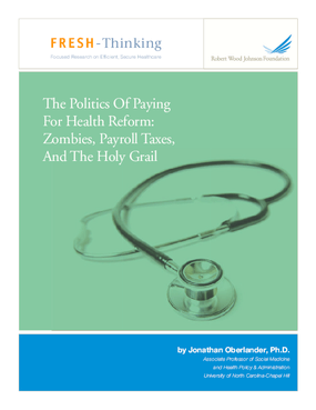 The Politics of Paying for Health Reform: Zombies, Payroll Taxes, and the Holy Grail