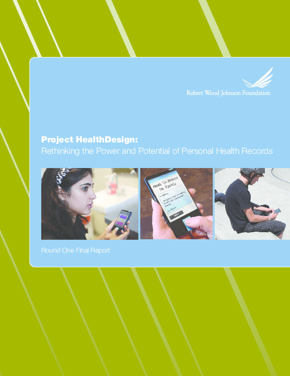 Project HealthDesign: Rethinking the Power and Potential of Personal Health Records: Round One Final Report