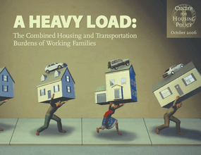 A Heavy Load: The Combined Housing and Transportation Burdens of Working Families