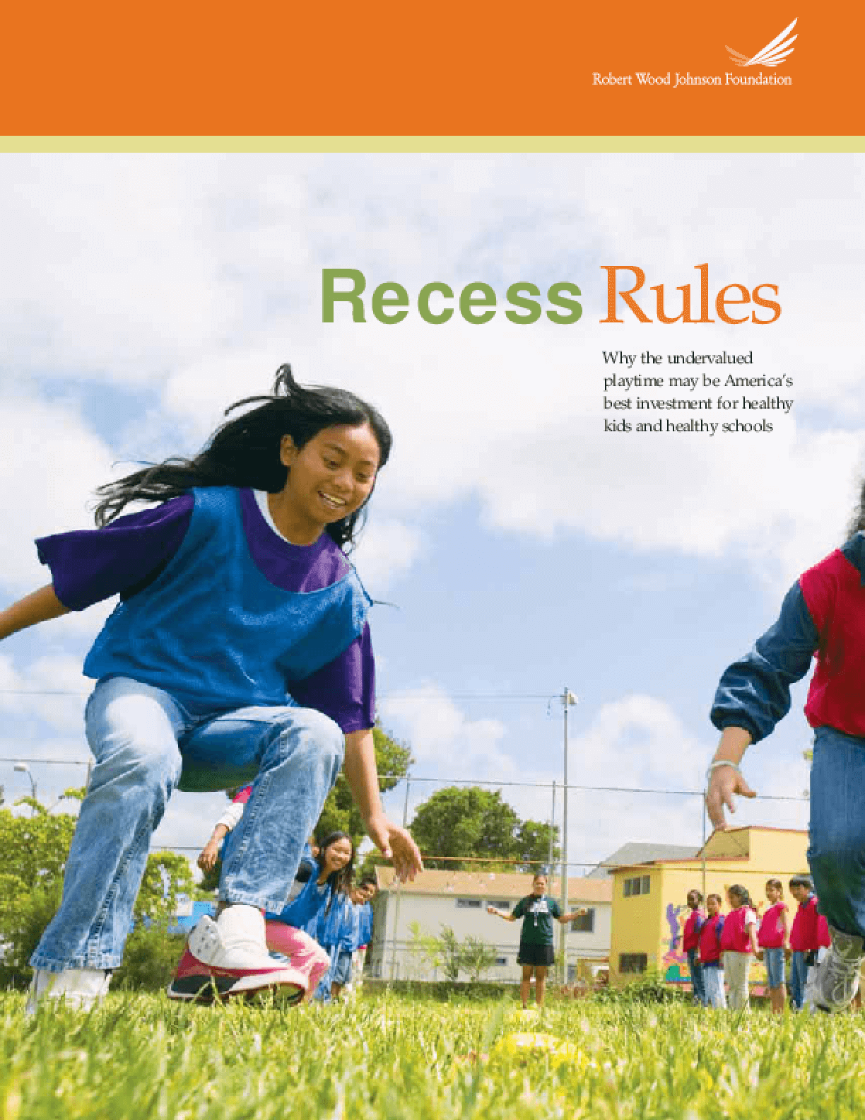 Recess Rules: Why the Undervalued Playtime May Be America's Best Investment for Healthy Kids and Healthy Schools