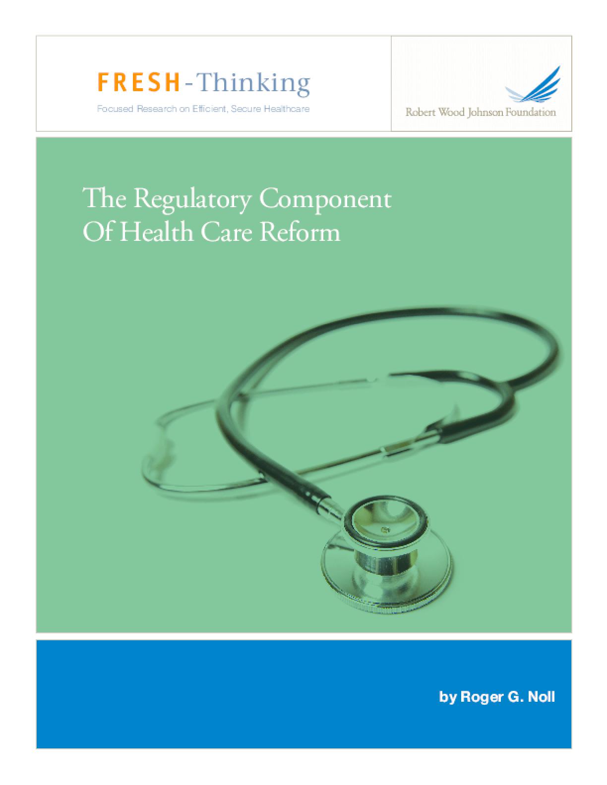 The Regulatory Component of Health Care Reform