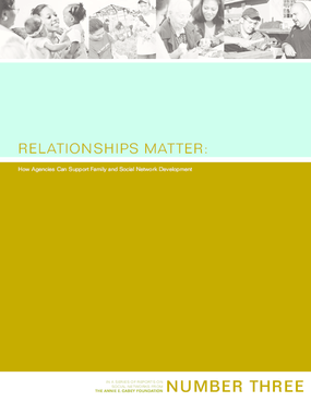Relationships Matter: How Agencies Can Support Family and Social Network Development