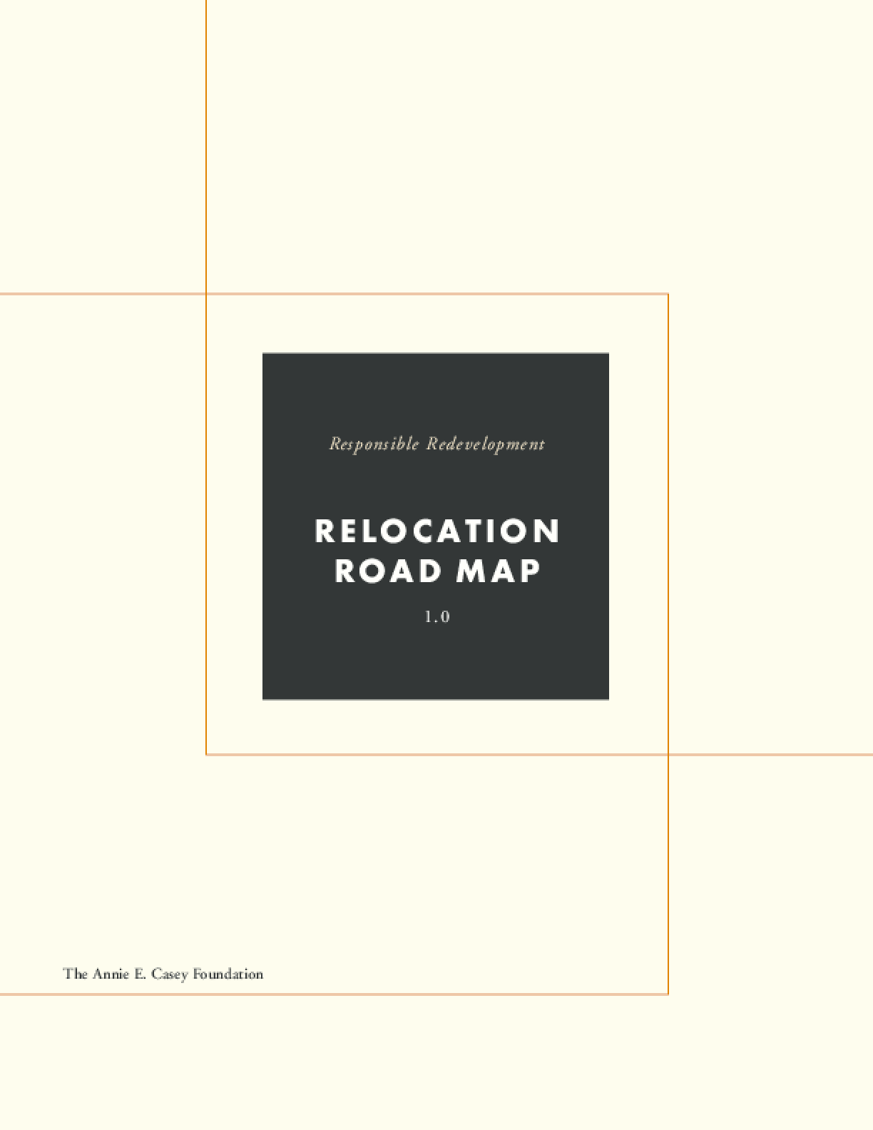 Responsible Redevelopment: Relocation Road Map 1.0