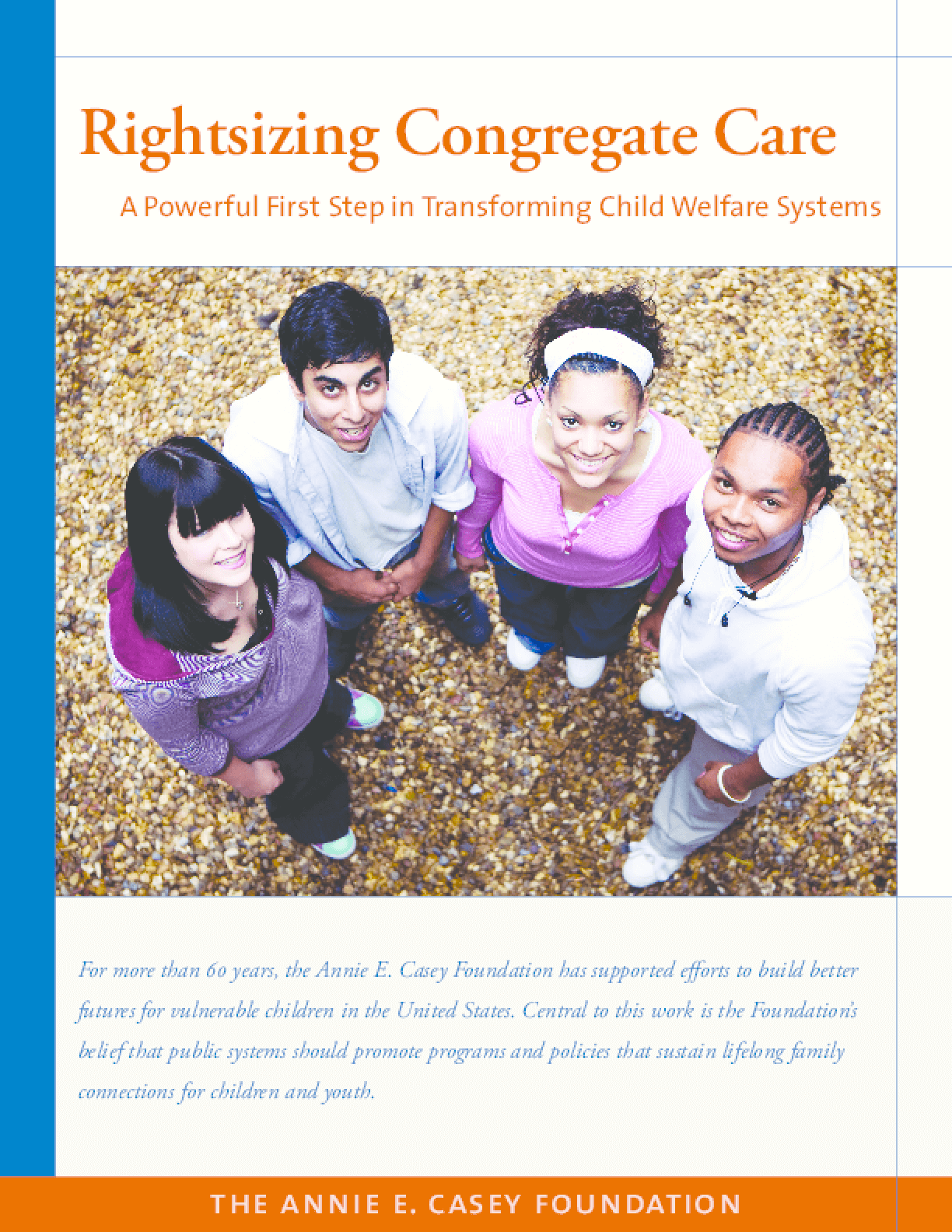 Rightsizing Congregate Care: A Powerful First Step in Transforming Child Welfare Systems