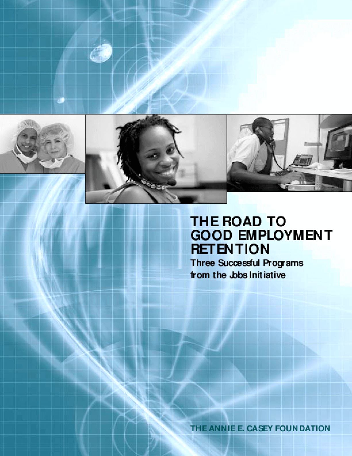 The Road to Good Employment Retention: Three Successful Programs From the Jobs Initiative