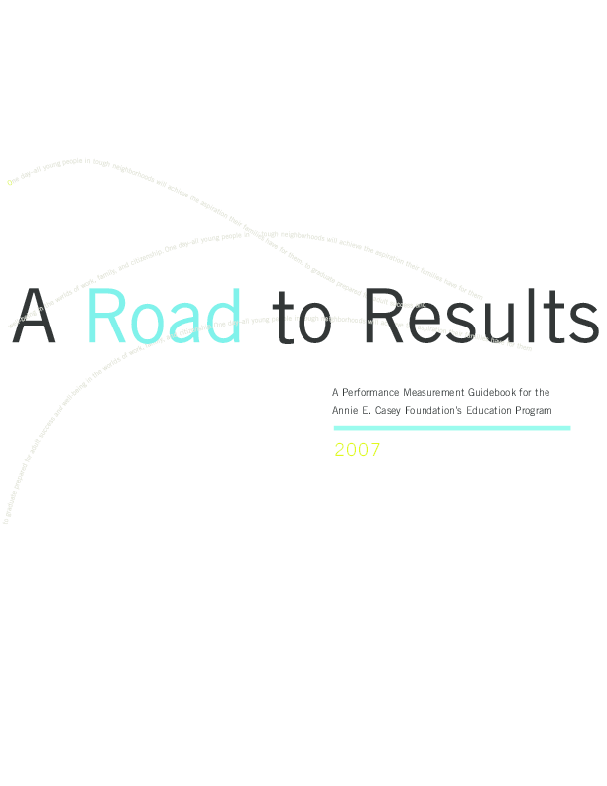 A Road to Results: A Performance Measurement Guidebook for the Annie E. Casey Foundation's Education Program