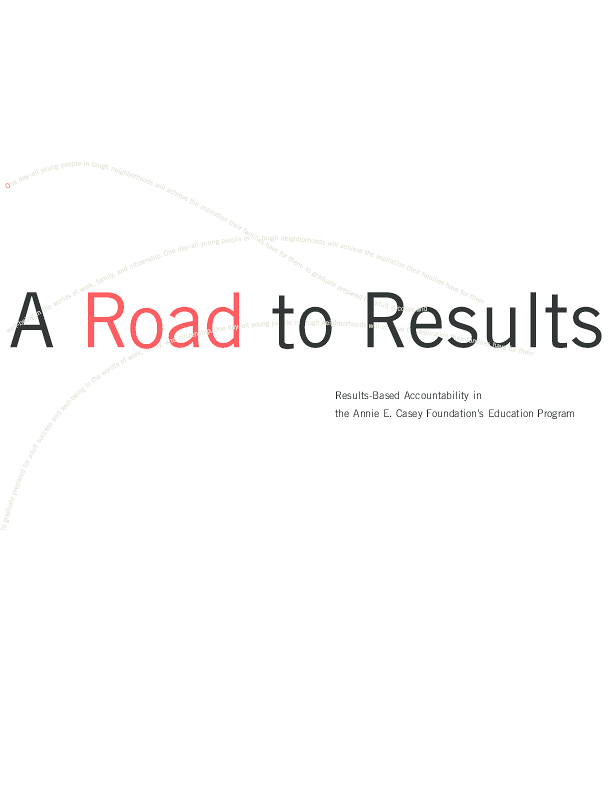 A Road to Results: Results-Based Accountability in the Annie E. Casey Foundation's Education Program