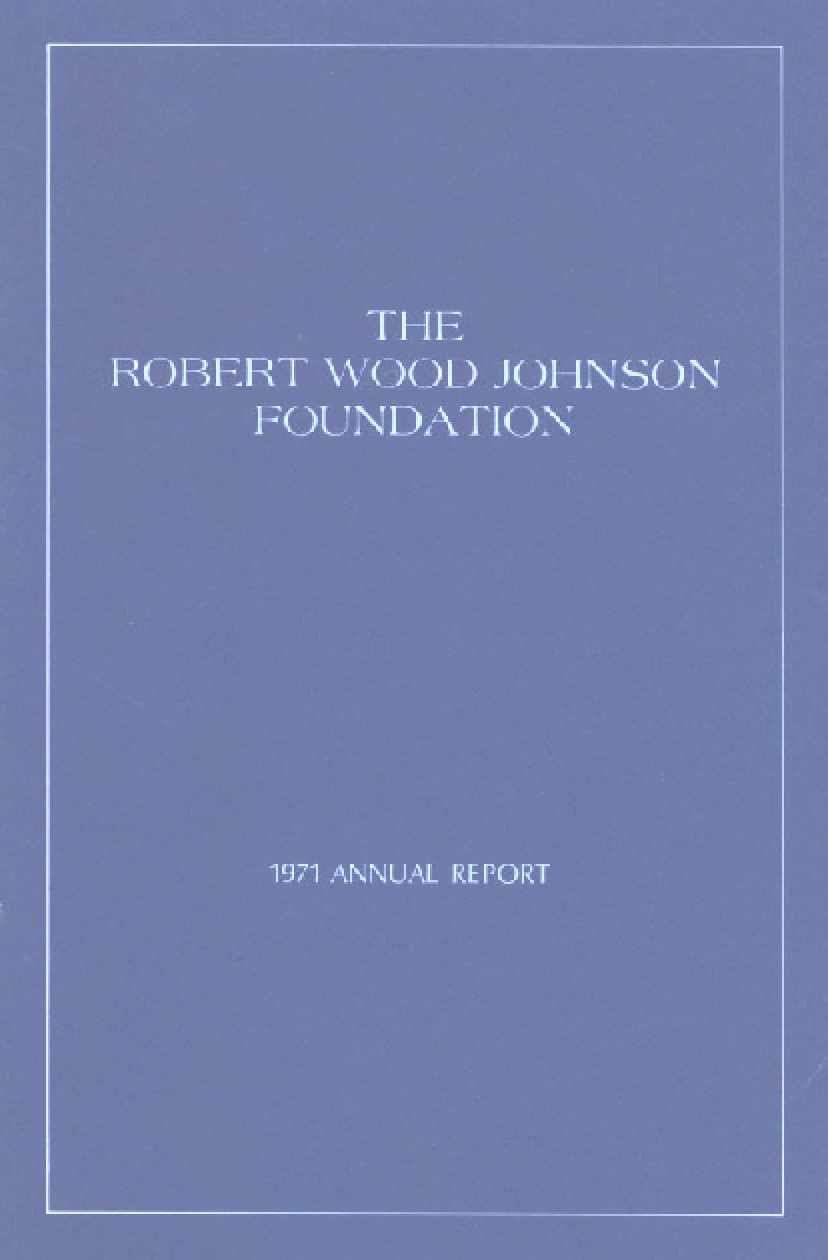 Robert Wood Johnson Foundation - 1971 Annual Report