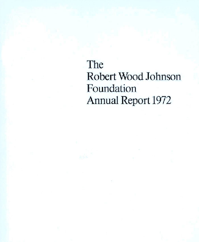 Robert Wood Johnson Foundation - 1972 Annual Report