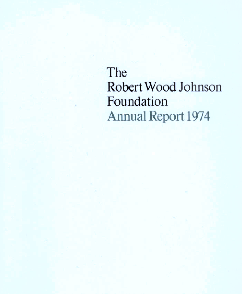 Robert Wood Johnson Foundation - 1974 Annual Report
