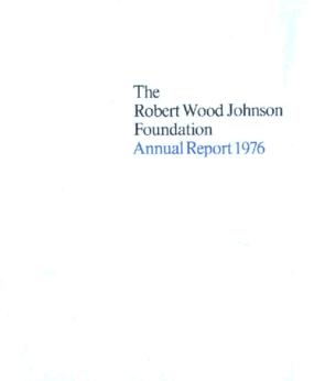 Robert Wood Johnson Foundation - 1976 Annual Report