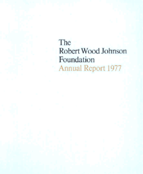 Robert Wood Johnson Foundation - 1977 Annual Report