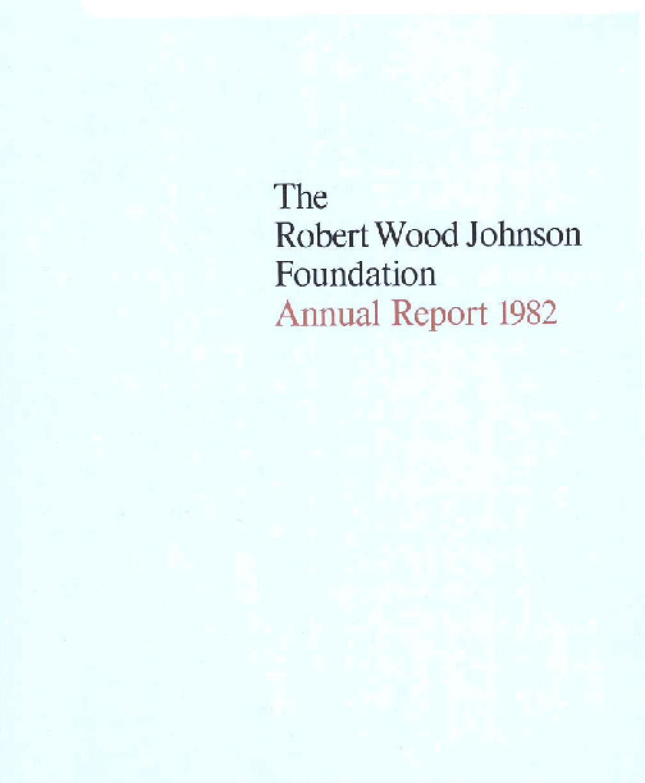 Robert Wood Johnson Foundation - 1982 Annual Report