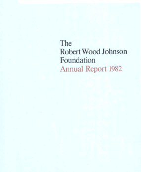 Robert Wood Johnson Foundation - 1982 Annual Report