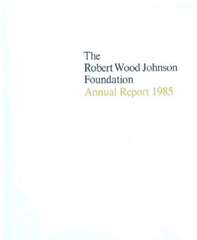 Robert Wood Johnson Foundation - 1985 Annual Report