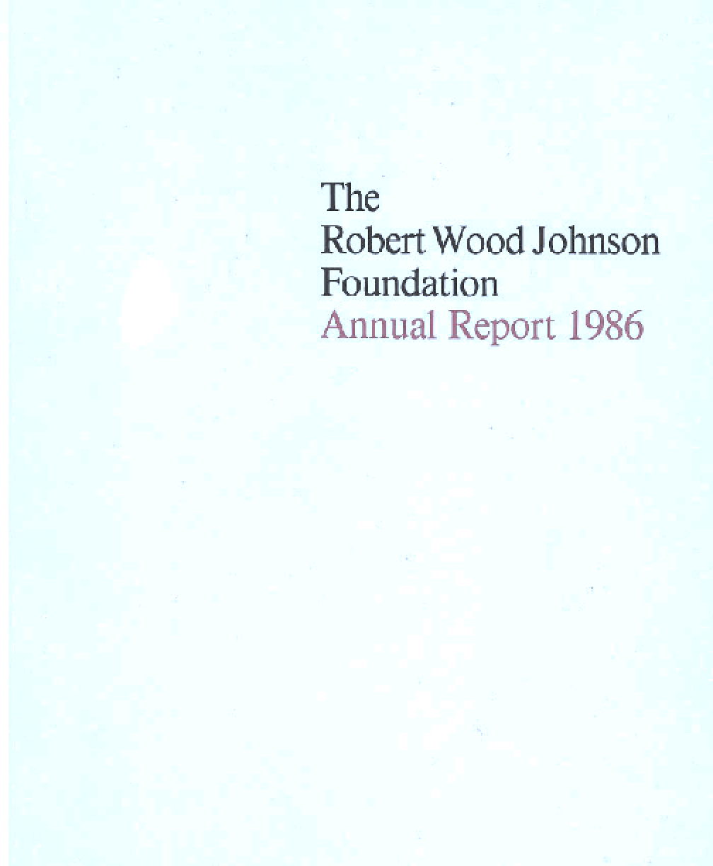 Robert Wood Johnson Foundation - 1986 Annual Report