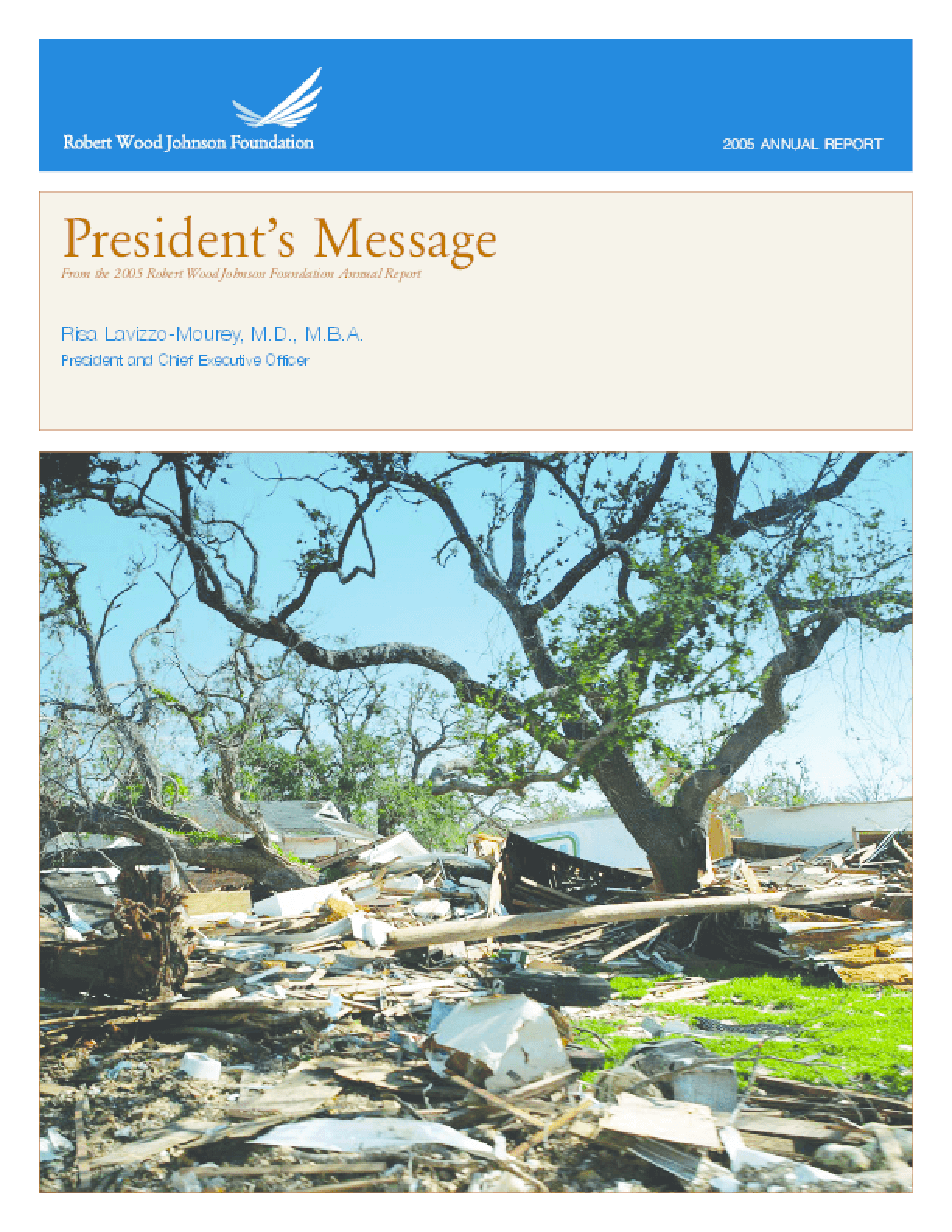 Robert Wood Johnson Foundation - 2005 Annual Report: A Tree in the Storm -- Philanthropy and the Health of the Public