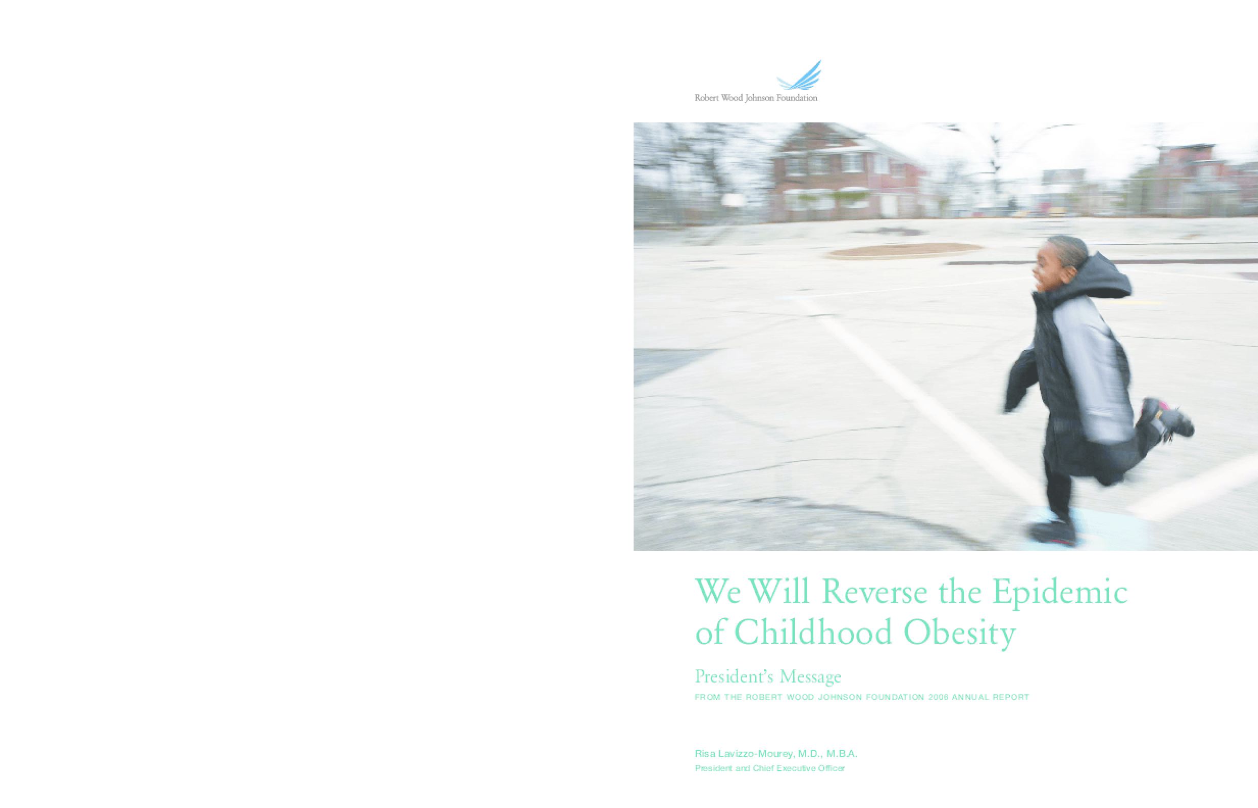 Robert Wood Johnson Foundation - 2006 Annual Report: We Will Reverse the Epidemic of Childhood Obesity