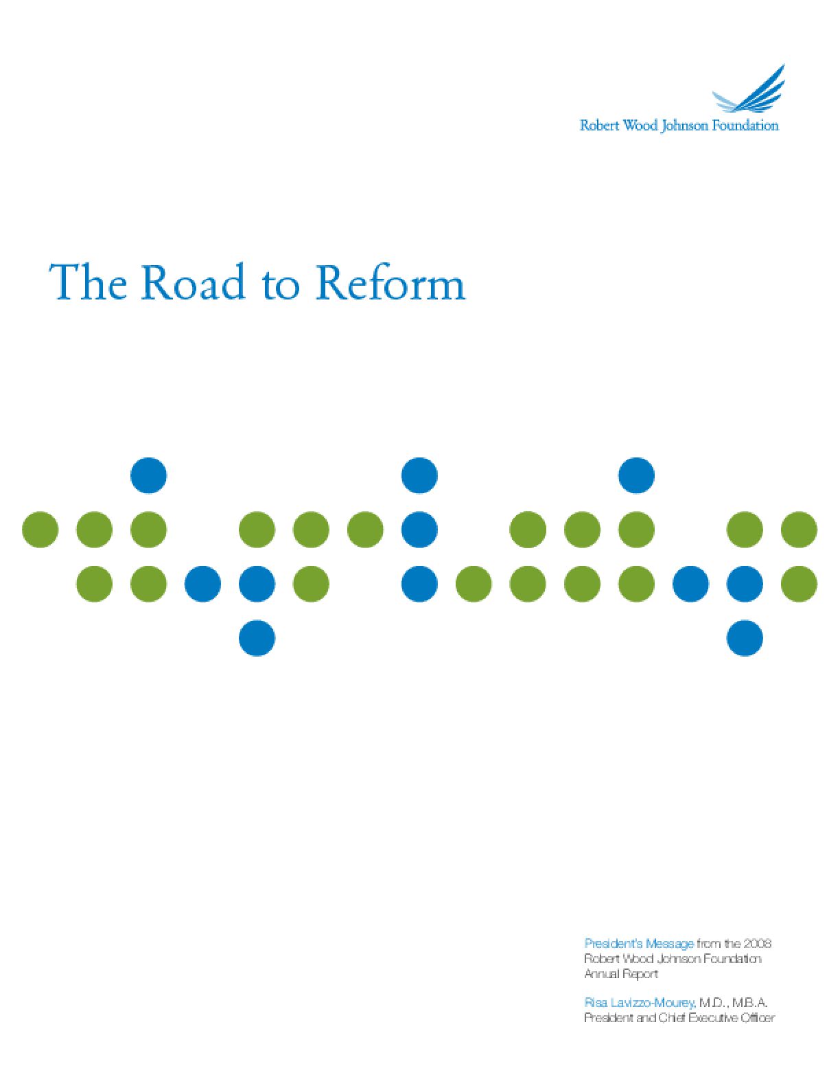 Robert Wood Johnson Foundation - 2008 Annual Report: The Road to Reform