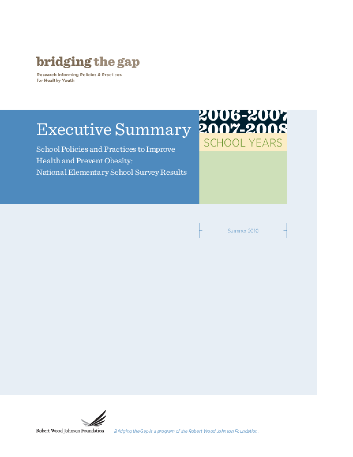 School Policies and Practices to Improve Health and Prevent Obesity: National Elementary School Survey Results: School Years 2006-07 and 2007-08 (Executive Summary)