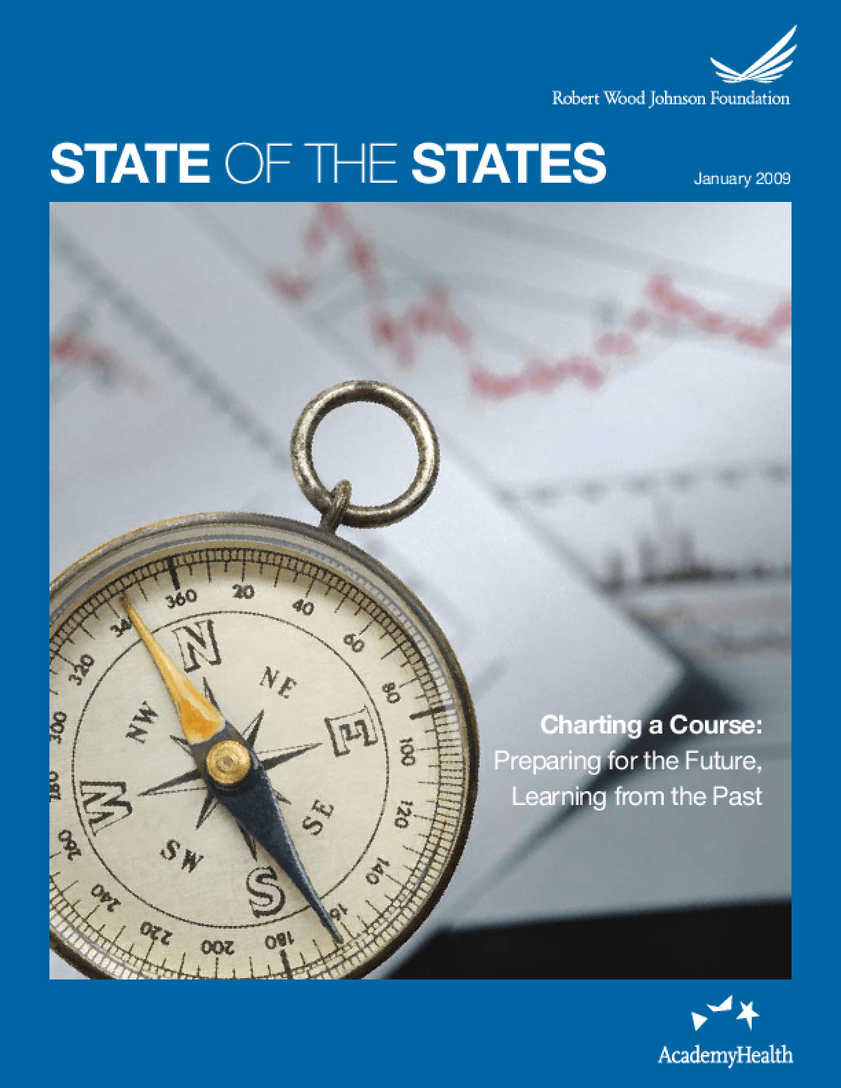 State of the States: Charting a Course: Preparing for the Future, Learning From the Past