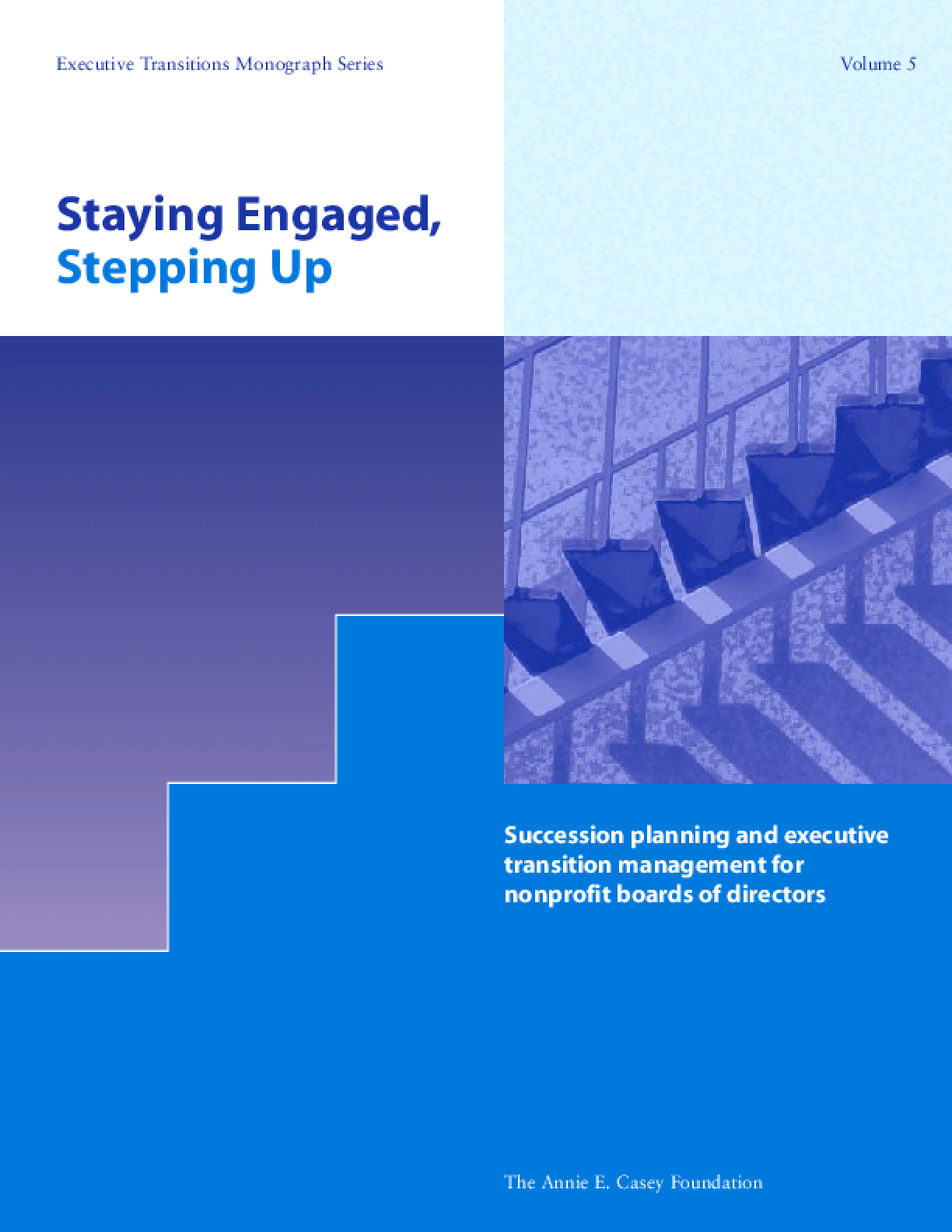 Staying Engaged, Stepping Up: Succession Planning and Executive Transition Management for Nonprofit Boards of Directors
