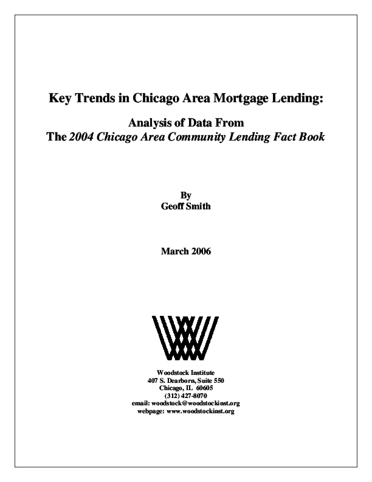 Key Trends in Chicago Area Mortgage Lending: Analysis of Data From the 2004 Chicago Area Community