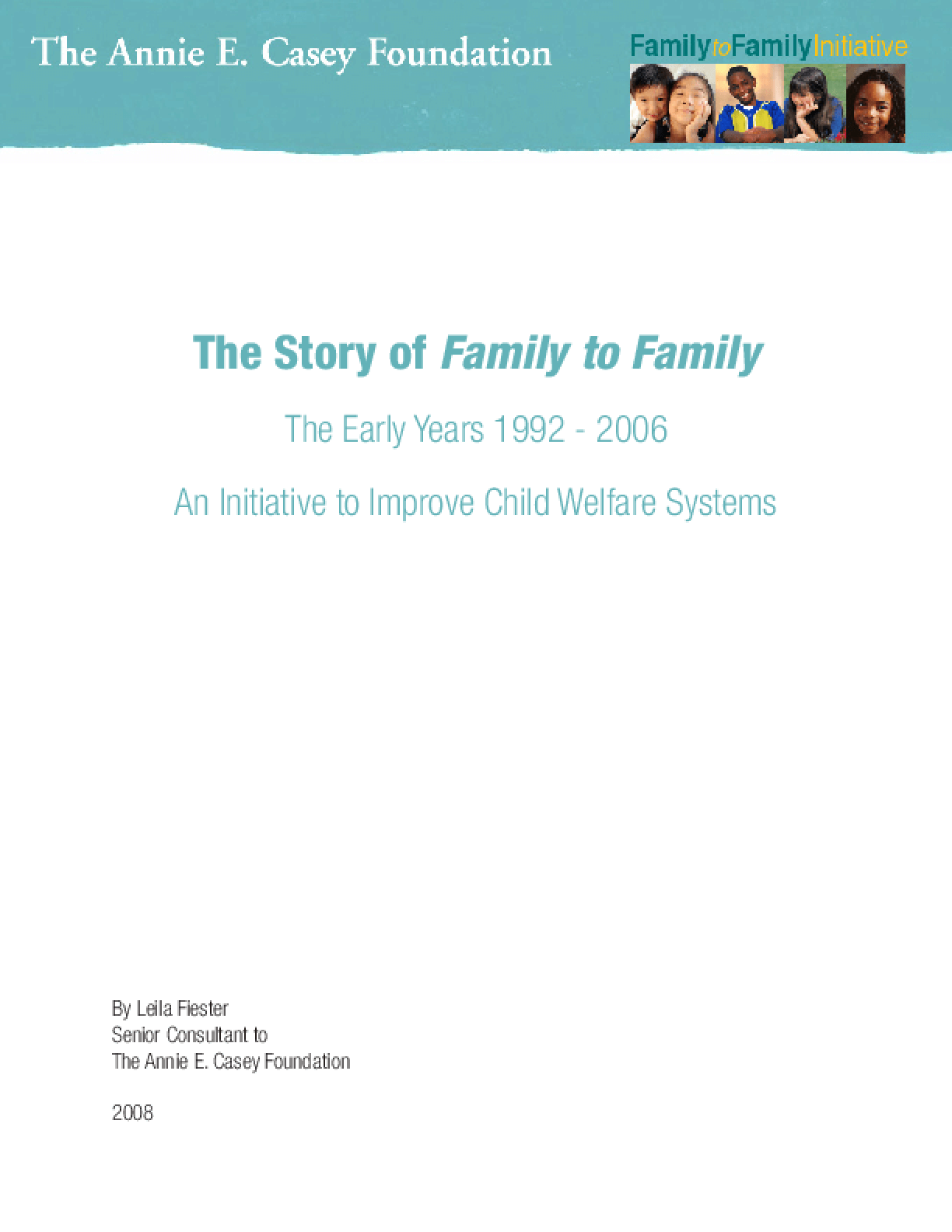 The Story of Family to Family: The Early Years (1992-2006) of an Initiative to Improve Child Welfare Systems