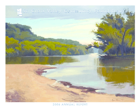 St. Croix Valley Community Foundation - 2006 Annual Report