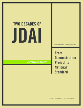 Two Decades of JDAI: From Demonstration Project to National Standard