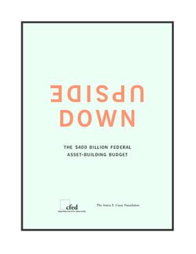 Upside Down: The $400 Billion Federal Asset-Building Budget