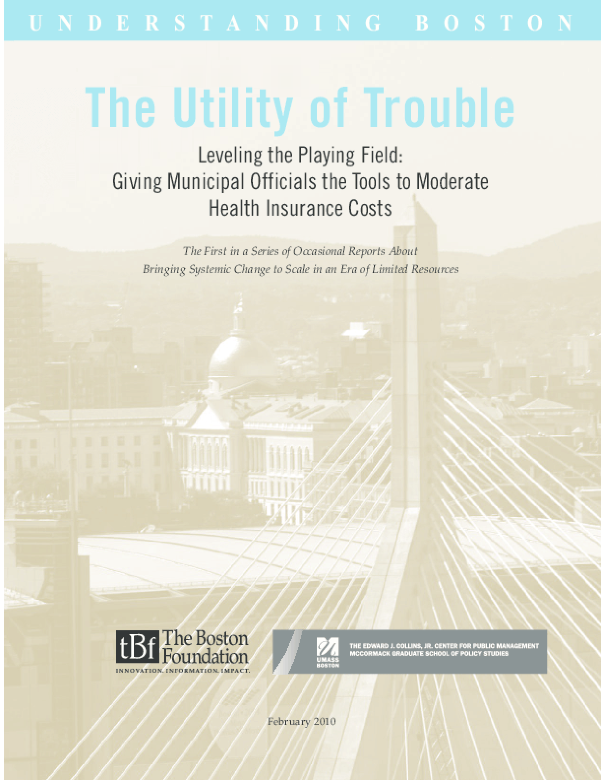 The Utility of Trouble: Leveling the Playing Field: Giving Municipal Officials the Tools to Moderate Health Insurance Costs