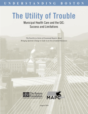 The Utility of Trouble: Municipal Health Care and the GIC: Success and Limitations