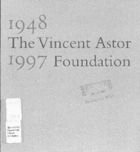 The Vincent Astor Foundation: 1948-1997