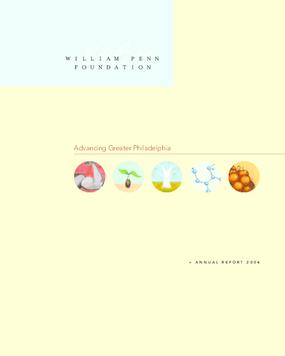 William Penn Foundation - 2004 Annual Report