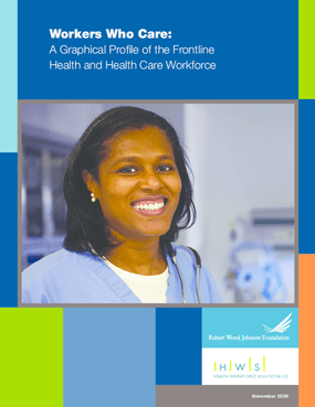 Workers Who Care: A Graphical Profile of the Frontline Health and Health Care Workforce