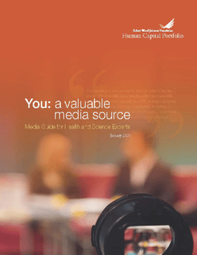 You: A Valuable Media Source: Media Guide for Health and Science Experts