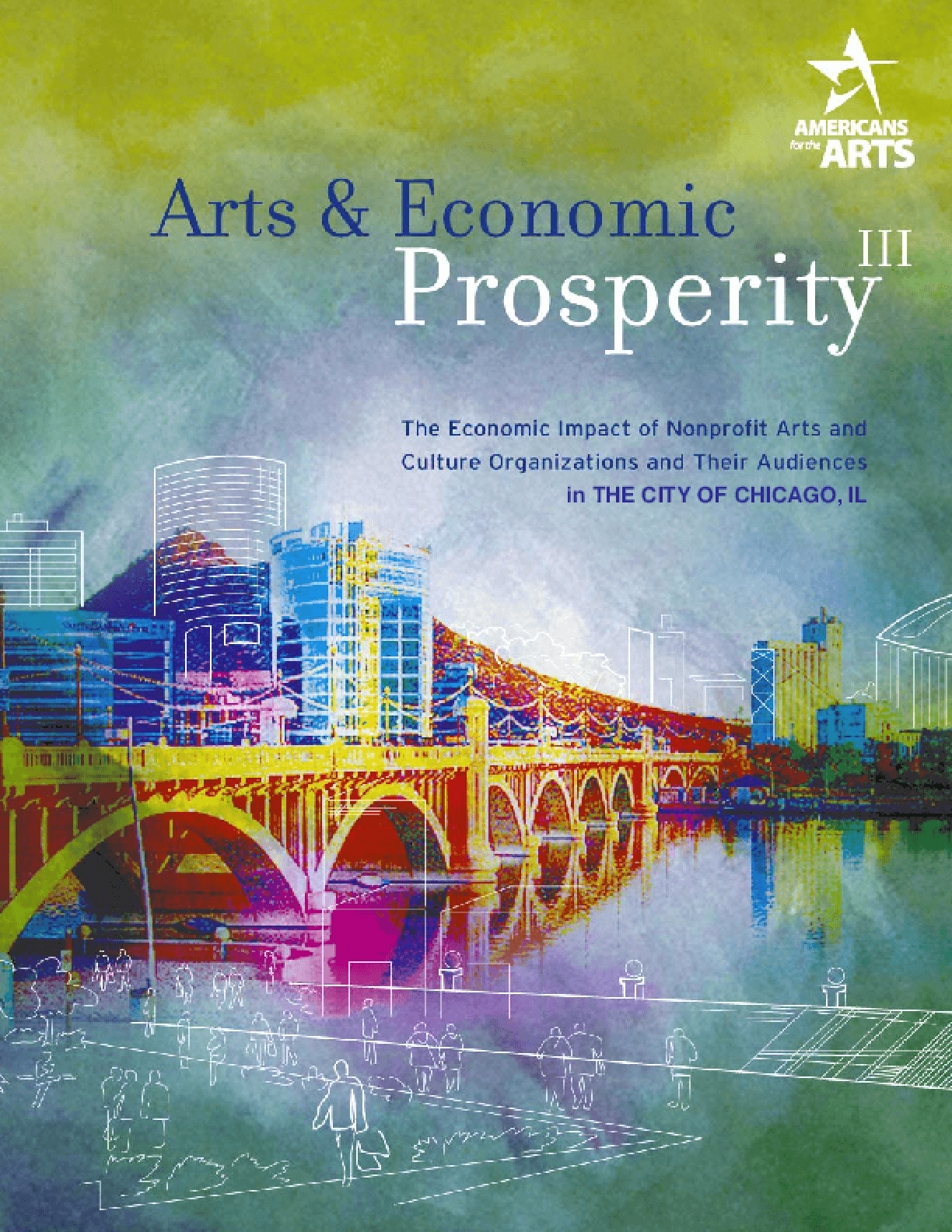 Arts & Economic Prosperity III: The Economic Impact of Nonprofit Arts and Culture Organizations and Their Audiences in the City of Chicago