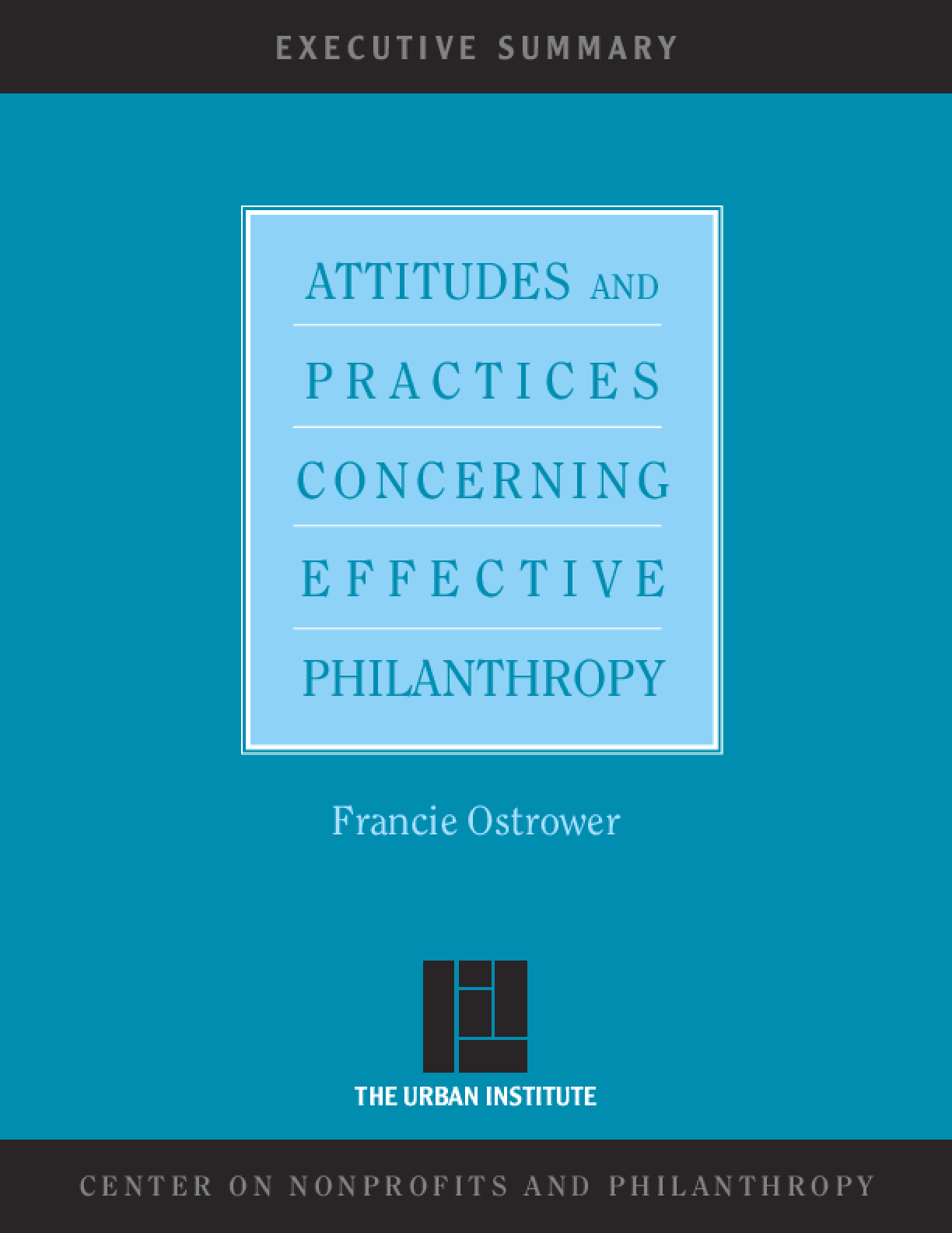 Attitudes and Practices Concerning Effective Philanthropy: Executive Summary