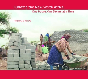 Building the New South Africa: One House, One Dream at a Time