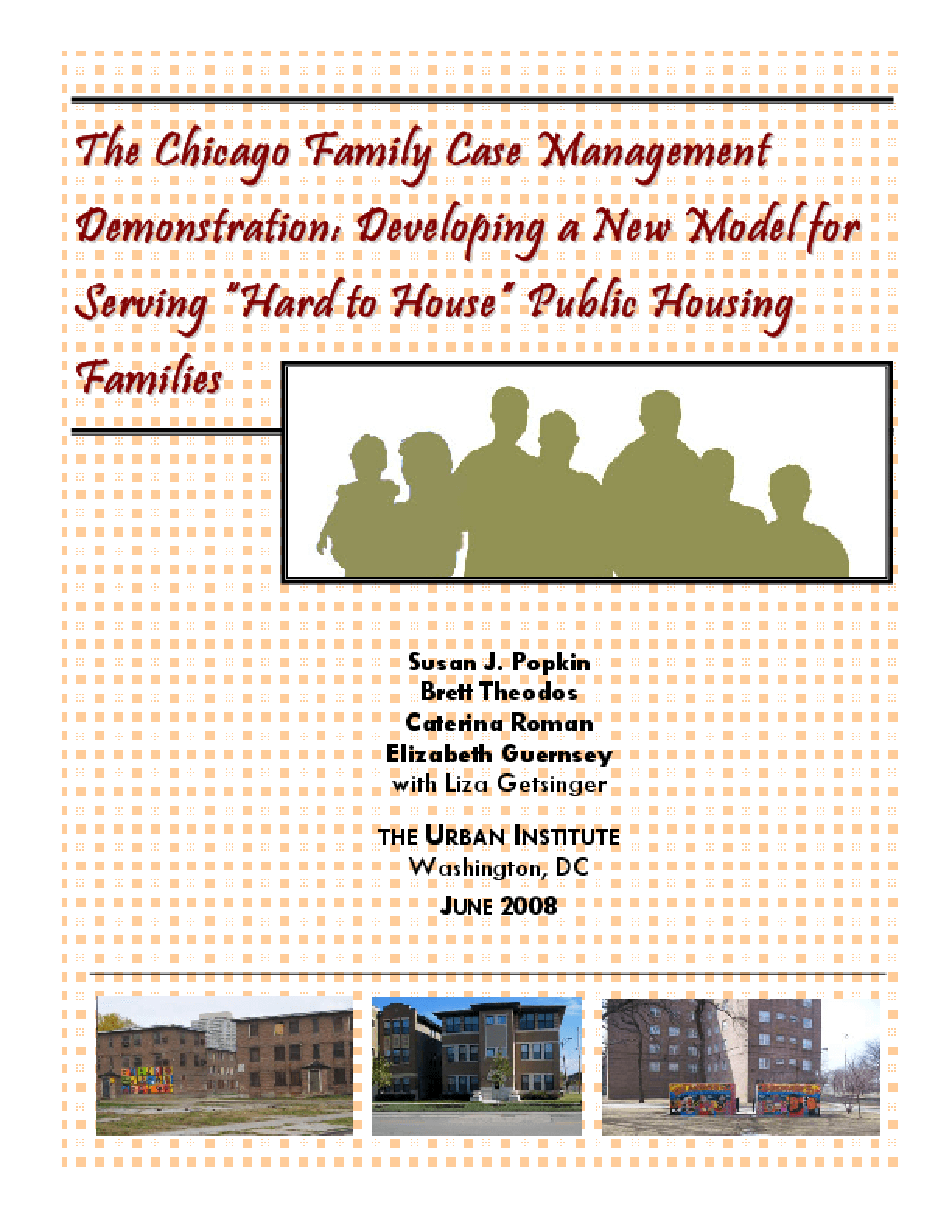 "The Chicago Family Case Management Demonstration: Developing a New Model for Serving ""Hard to House"" Public Housing Families"