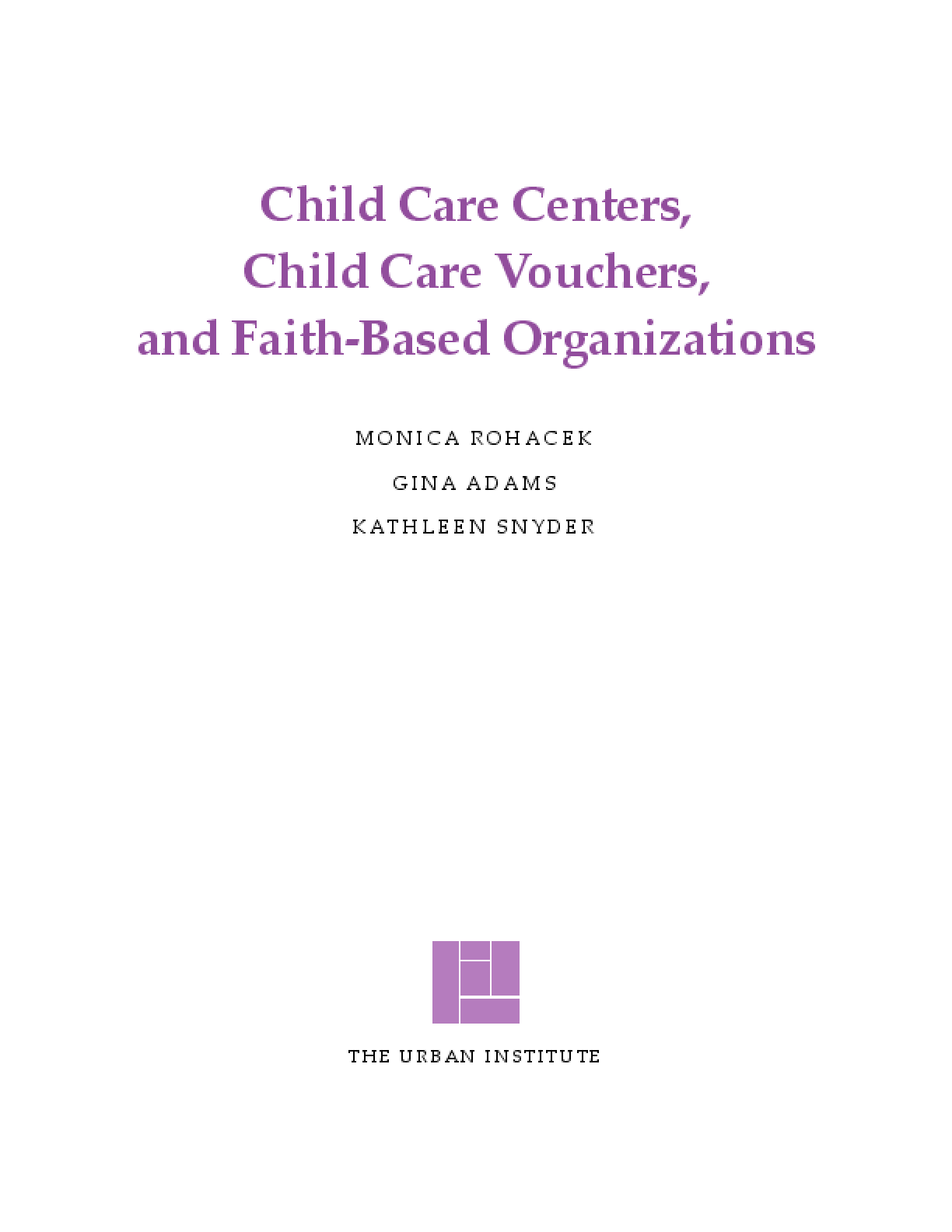 Child Care Centers, Child Care Vouchers, and Faith-Based Organizations