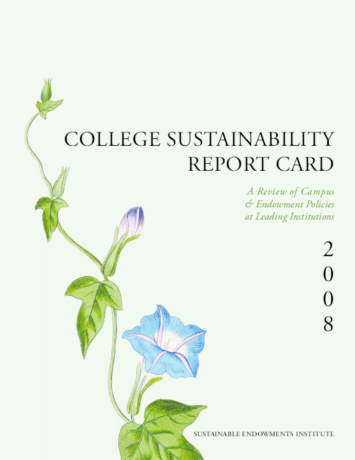 College Sustainability Report Card 2008: A Review of Campus & Endowment Policies at Leading Institutions