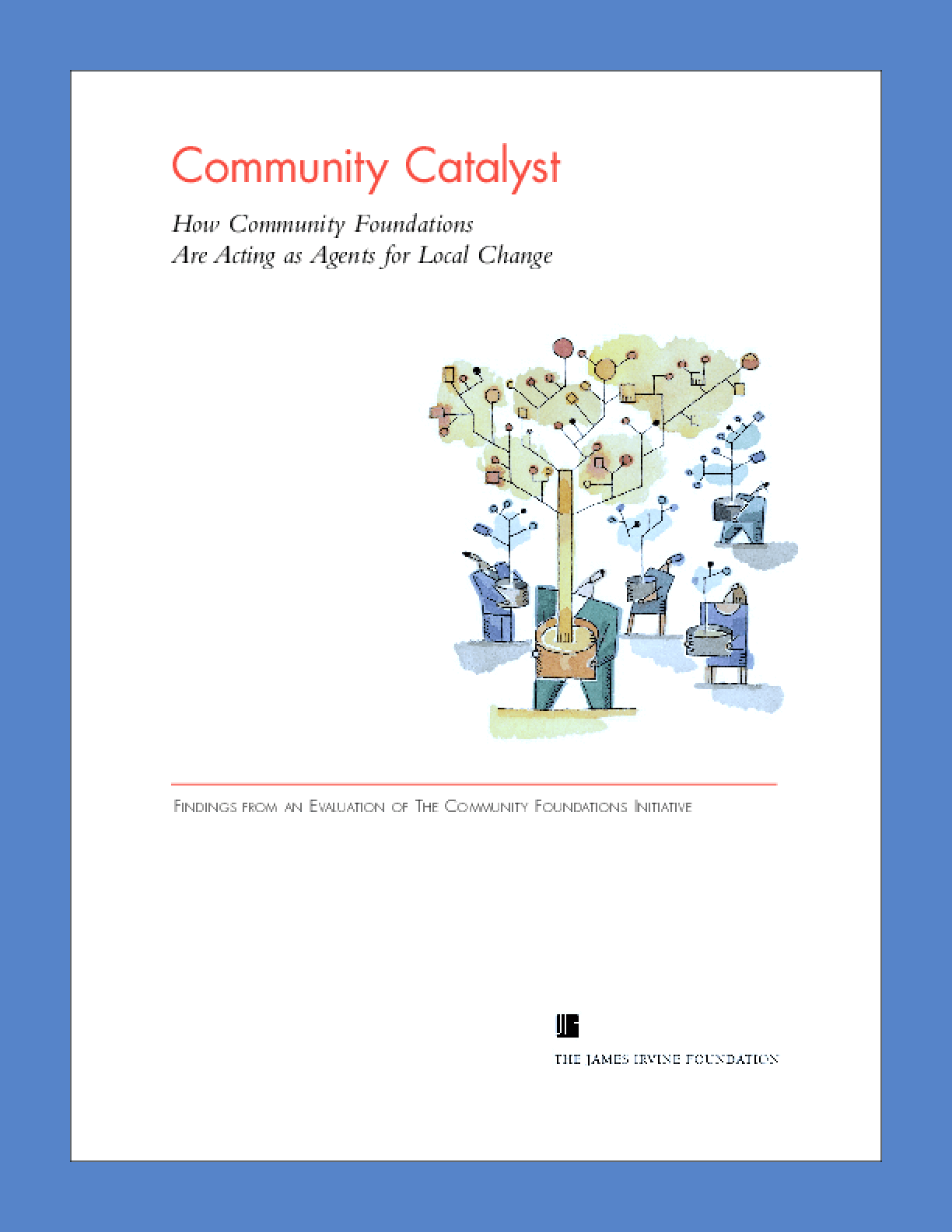 Community Catalyst: How Community Foundations Are Acting as Agents for Local Change