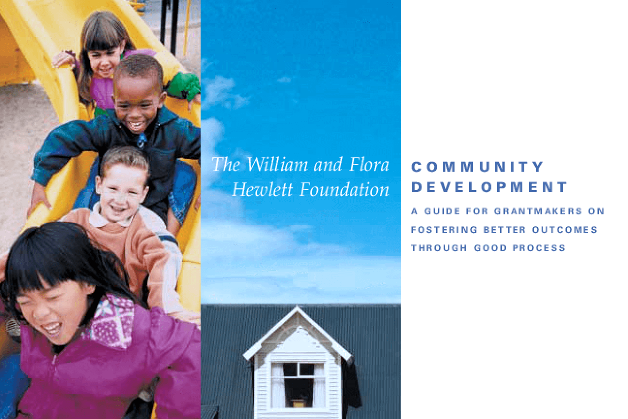Community Development: A Guide for Grantmakers on Fostering Better Outcomes Through Good Process
