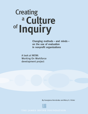 Creating a Culture of Inquiry: Changing Methods -- and Minds -- on the Use of Evaluation in Nonprofit Organizations