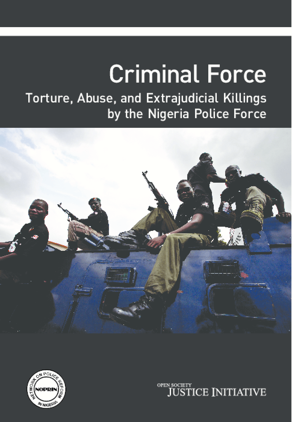 Criminal Force: Torture, Abuse, and Extrajudicial Killings by the Nigeria Police Force