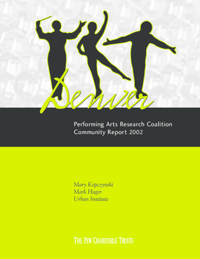 Denver Performing Arts Research Coalition Community Report 2002