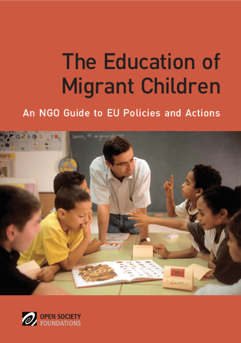 The Education of Migrant Children: An NGO Guide to EU Policies and Actions