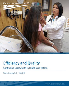 Efficiency and Quality: Controlling Cost Growth in Health Care Reform